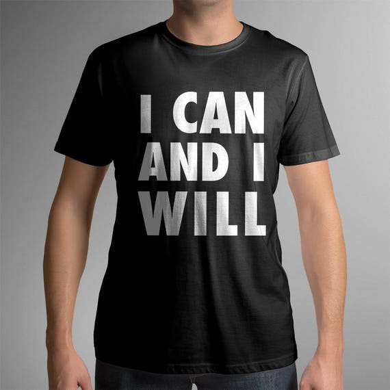 I Can I Will | UNISEX 100% Cotton T-Shirt