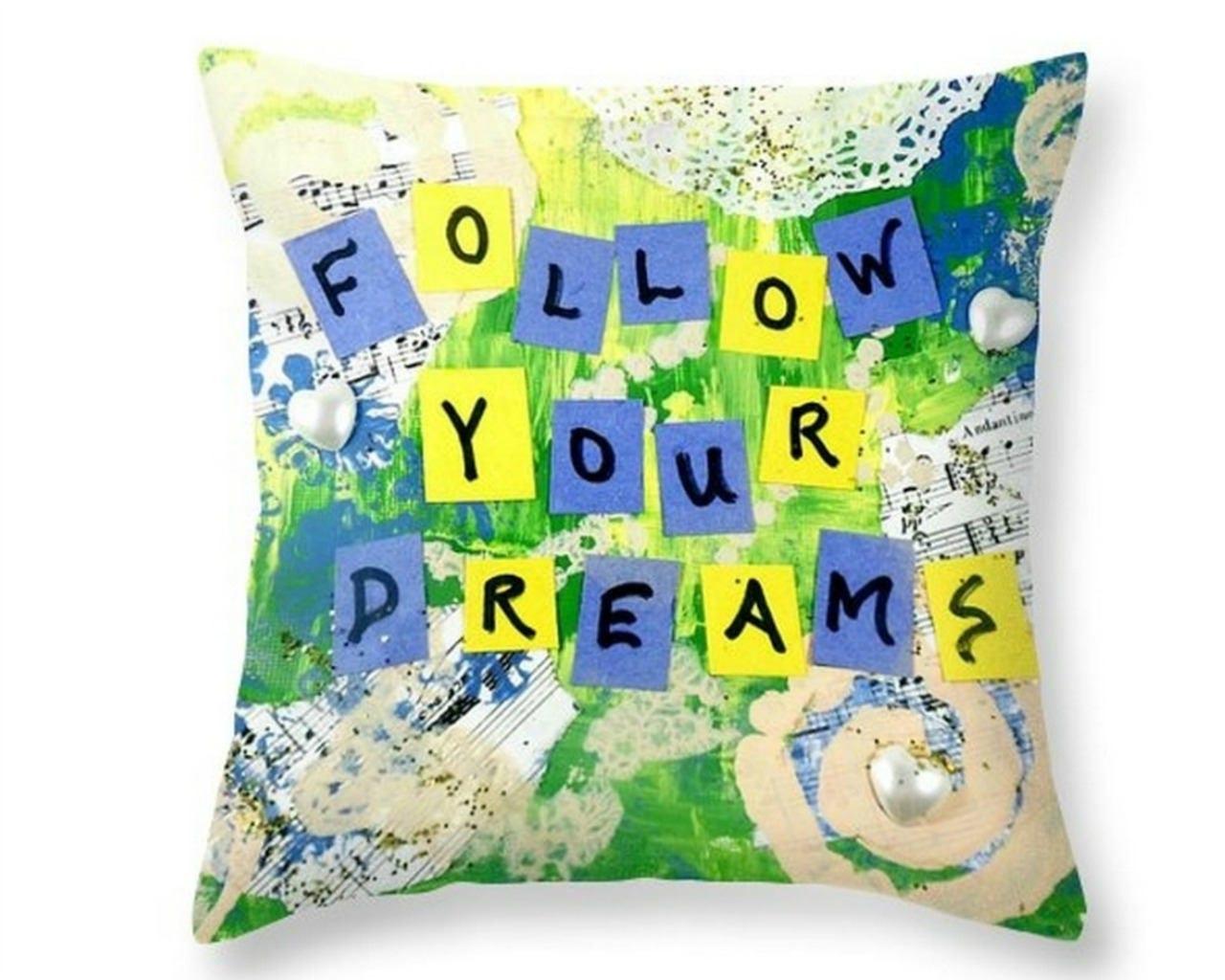 Follow Your Dreams Pillow W Words, Fine Art Accent Pillows, Inspirational  Pillow Cover,