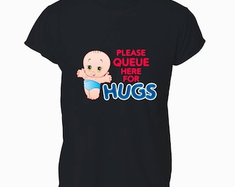 Please Queue For Hugs Funny Unisex Tee Top T-shirt T Shirt Mens Womens