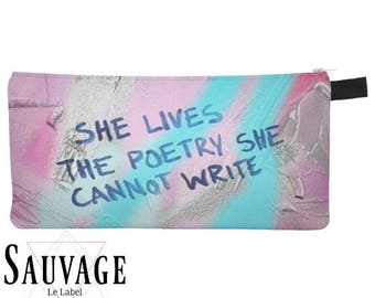 she is Poetry • Pencils - Makeup - Phone whatever you want little bag • handmade in montreal