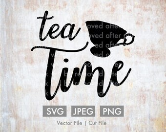 Tea Time - Vector / Cut File - Silhouette, Cricut, SVG, PNG, JPEG, Clip Art, Stock Photo, Download, Tea Cup, Tea Party, Cute, China, Quote