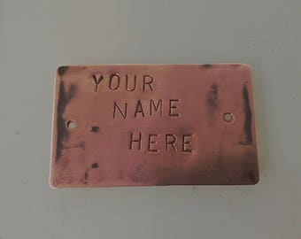 Fun YOUR NAME HERE Handmade novelty rustic copper plaque. Prank your friends,loved ones