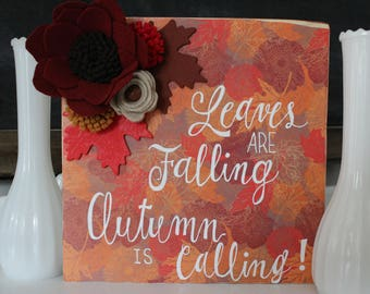 Leaves Are Falling, Autumn is Calling Sign