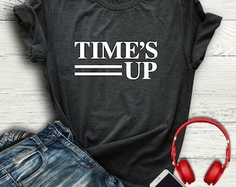 Time's up Shirt | times up movement t shirt | Women's graphic tee shirt | Graphic Tee shirt | Their time is up Oprah | Times up tee shirt