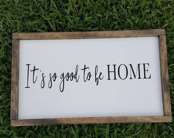 Handcrafted Wood Sign - It's so good to be home