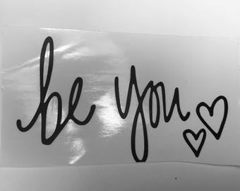 Be You - Vinyl Decal