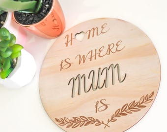 Home is Where Mum is Wooden Laser Cut Plaque
