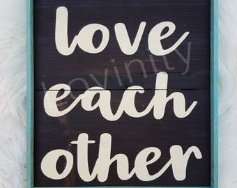 Love Each Other Handmade Aqua Framed Stained Dark Brown Wood Piece - We Must Be The Change