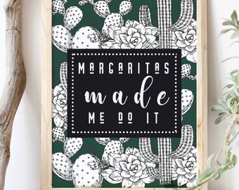 Margaritas Made Me Do It/ Printable 8 x 10 Instant Download/ Fiesta Bachelorette/ Bridal Party Sign/ Cactus Succulent Party