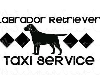Taxi Service | Labrador Retriever | 7.5in Vinyl Decal | Cheeky Sayings | Dog Mom