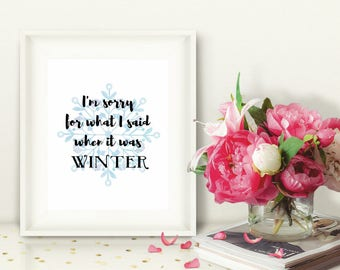 Superbe Printable Wall Art, Iu0027m Sorry For What I Said When It Was Winter