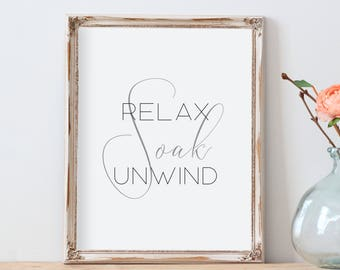 Bathroom wall art,Relax soak unwind,Printable bathroom art,Guest bathroom decor,Bathroom quotes,Calligraphy poster,Bathroom print,Relax sign