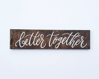 Better Together | Wood Sign | Head Table Sign | Wedding Decor | Wedding Sign