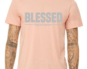Blessed Beyond Measure Shirt / Blessed Shirt / Graphic T-Shirts / Graphic Tees / Gifts For Here / Mom Gifts / Mom T-Shirts / Women's Tees