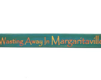 All Seasons Wasting Away In Margaritaville Sign