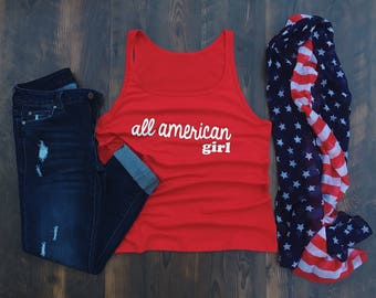 4th of July - All American Girl - Fourth of July - Red White and Blue - Independence Day - July 4th shirt - Cute tank top - U.S.A. - New