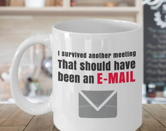 I Survived Another Meeting/That Should Have Been An Email!