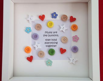 Mums Are Like Buttons - Framed Gift, perfect gift for mum, birthday, mothers day, special occasion