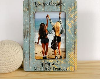 Soulmate Frame Best Friend GIFT Frame You Are The Sister of my Soul Personalized Picture Frame Gift