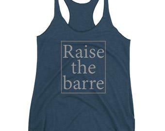 Raise the barre dance ballet Women's Racerback Tank, dancing, dancer, ballet,funny, quote, top,