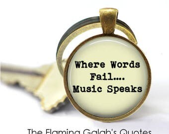Where Words Fail Music Speaks Key Ring • Music Quote • Gift for Music Lover • Musician • Gift Under 20 • Made in Australia (K354)