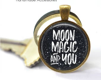 Moon Magic and You Key Ring • Boho Quote • Gypsy Moon Quote • Moon Goddess • Mantra • Love Quote • Gift Under 20 • Made in Australia (K473)