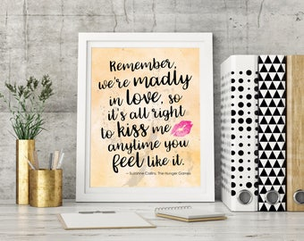 Romantic Quote, Anniversary Gift, Printable Love Quote, Romantic Printable, Couple Prints, Bookish Love Quote, Hunger Games Quote