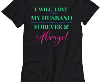 Fun T-shirt for HER! Trick Wording- I Will Love It When My Husband Takes Me Out To Dinner for No Special Reason Forever & Always! 5 Colors!!