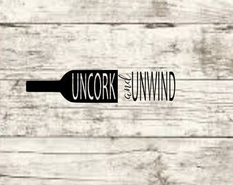 Uncork and Unwind SVG NEW