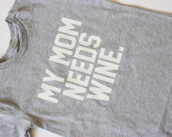 My Mom Needs Wine Toddler Tee