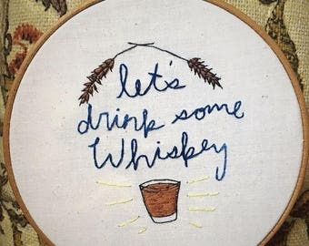 Let's Drink Some Whiskey Embroidery