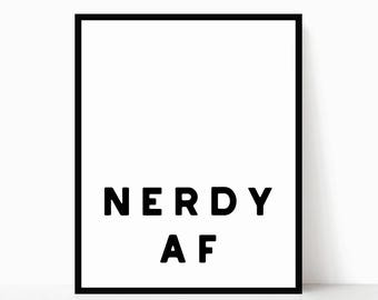 Nerdy AF Printable - Nerd Gifts - Modern Quote Art - Modern Printable - Minimalist Wall Art - Modern Home Decor - Funny Wall Art - Nerdy Art