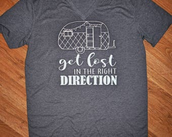 Get lost in the right direction shirt, camper shirt, camper
