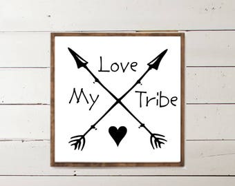 Love My Tribe Wood Sign - Home Decor - Wood Signs - Wooden Signs - Wall Decor - Wall Art - Custom Wood Signs - Wall Decor - Home