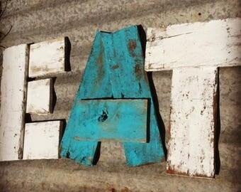 Eat Letters, Kitchen Sign, Eat Sign, Rustic Sign, Distressed Eat Sign, Reclaimed wood, Custom Eat Sign, Pallet Art, Eat Pallet Sign