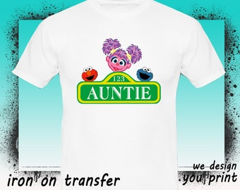 Auntie, Sesame Street Iron On Transfer, Sesame Street Birthday Shirt, Sesame Street Transfer, Sesame Shirt, Instant Download, Digital File
