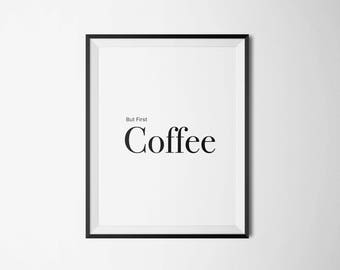 BUT FIRST COFFEE Personalised Handmade Inspirational Modern Minimalist Fun Wall Art | A4 / A5 |