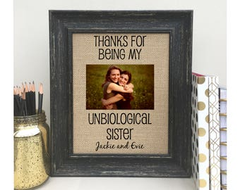 ON SALE   Best Friend Gift Friend Gift  Burlap Print Sign Thanks for being my Unbiological Sister