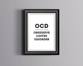 Obsessive Coffee Disorder - Digital Download Printable Quote Design Air and Sea Studio