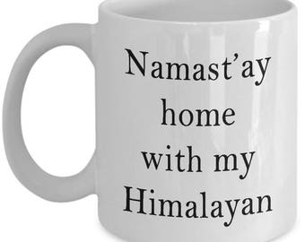 Namast'ay Home With My Himalayan Cat Funny Coffee Mug
