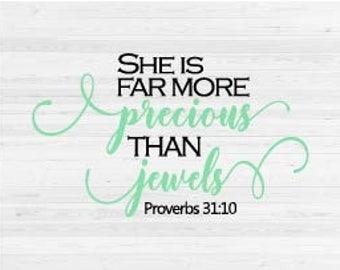 She is Far More Precious Than Jewels - SVG Cut File