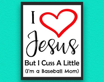 I Love Jesus But I Cuss A Little, Baseball Digital Print, Baseball Poster, Baseball Wall Decor, Baseball, Baseball Printable, Baseball Mom