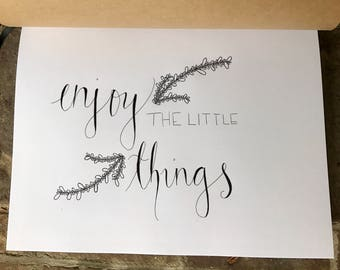 Enjoy the Little Things Calligraphy