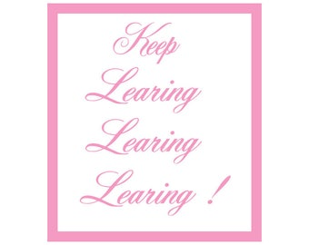Keep Learning Learning Learning Instant Printable Quote Art