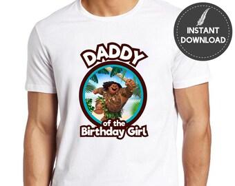 Instant Download - Daddy of the Birthday Girl Moana Maui Tshirt Tee Shirt Iron On Transfer Image Birthday Shirt Printable DIY - Digital File