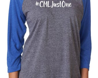 CMLJustOne Raglans - LOCAL PICKUP ONLY