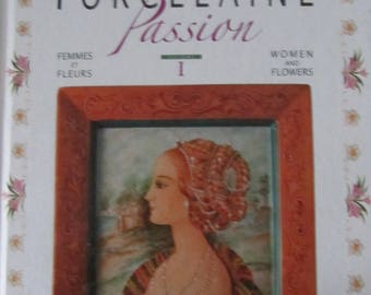 """Porcelain passion"" book - volume 1 - women and flowers"