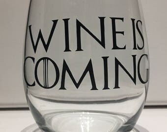 Wine is Coming Game Of Thrones inspired wine glass