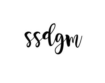 SSDGM vinyl decal - Stay Sexy Don't Get Murdered - MFM podcast - My Favorite Murder
