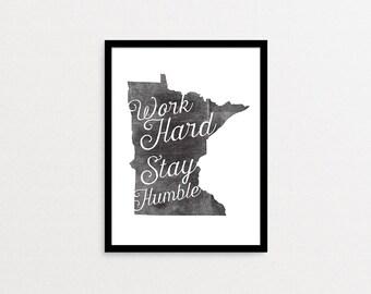 Minnesota Wall Print, Digital Download, Inspirational Quote, Work Hard Stay Humble, Wall Art